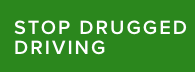 Stop Drugged Driving